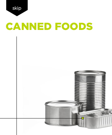 Healthy Skin Diet: Lay Off the Canned Foods...
