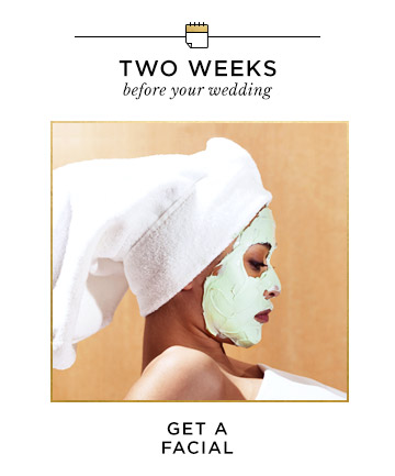 Two Weeks Before Your Wedding: Get a Facial