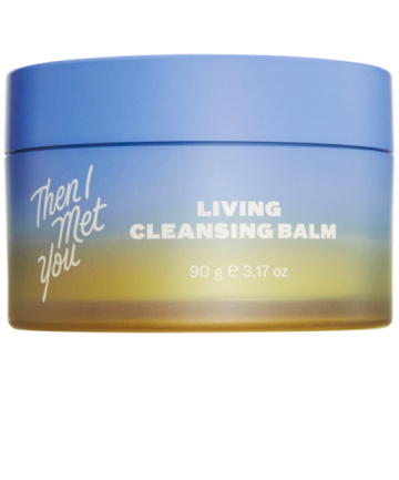 Then I Met You Living Cleansing Balm, $38