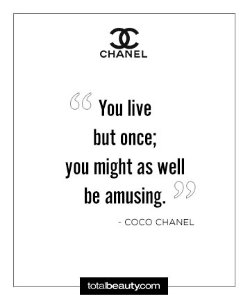 YOLO, 17 Coco Chanel Quotes Every Boss Babe Should Live By ...