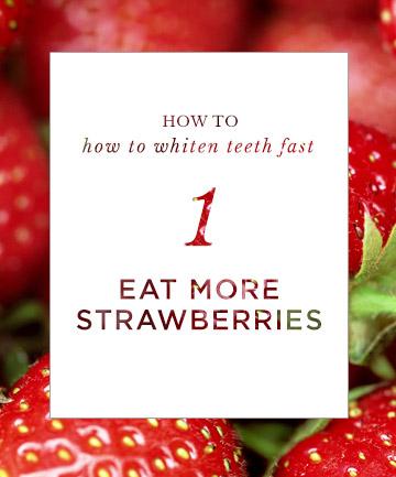 How To Whiten Teeth Fast Eat More Strawberries 9 Ways To Whiten