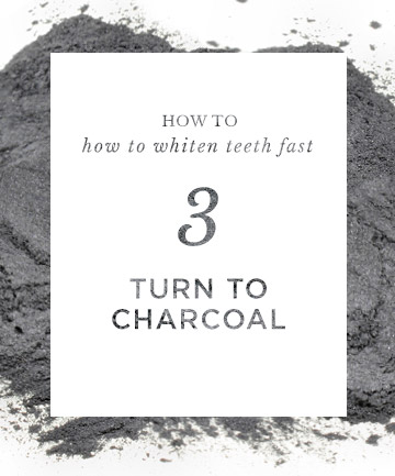 How to Whiten Teeth Fast: Turn to Charcoal