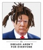 Dreads Aren't For Everyone