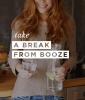 Take a Break From Booze