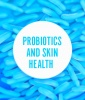 What Research Says About Probiotics and Skin Health