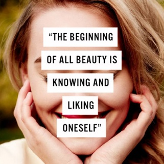 'The Beginning of all Beauty Is Knowing and Liking Oneself'