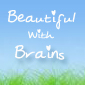 Beautiful With Brains