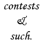 contests and such