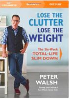 Peter Walsh Lose the Clutter Lose the Weight